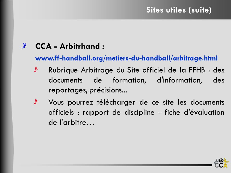 Sites utiles (suite) Sites utiles (suite) CCA - Arbitrhand :