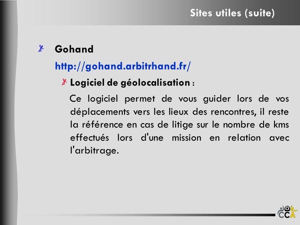 Sites utiles (suite) Gohand http://gohand.arbitrhand.fr/