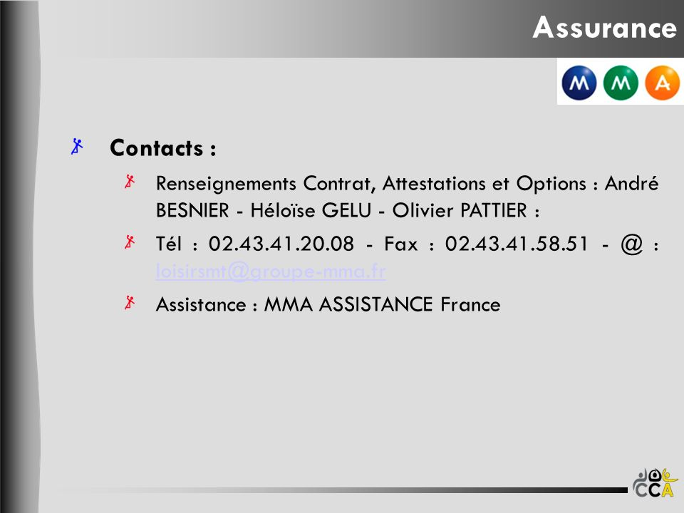 Assurance Contacts : Renseignements Contrat, Attestations et Options : André BESNIER - Héloïse GELU - Olivier PATTIER :