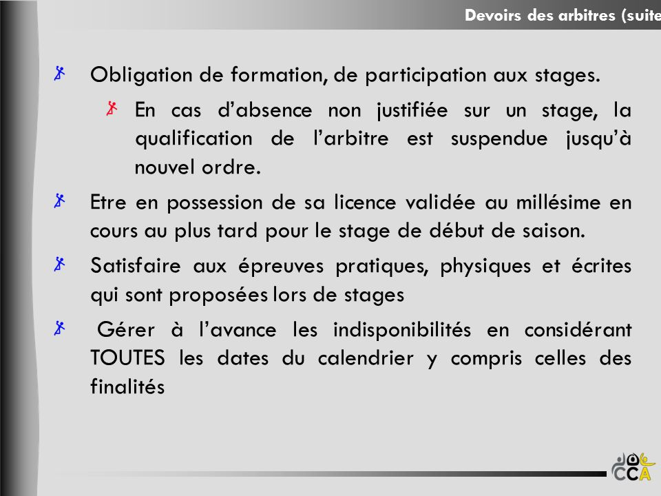 Obligation de formation, de participation aux stages.