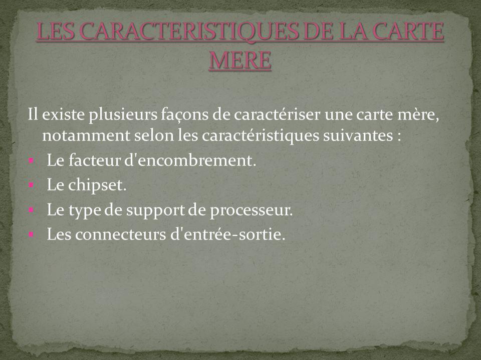 LES CARACTERISTIQUES DE LA CARTE MERE