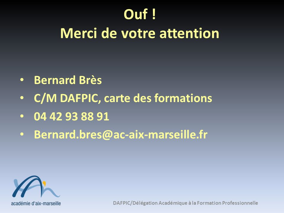 Ouf ! Merci de votre attention