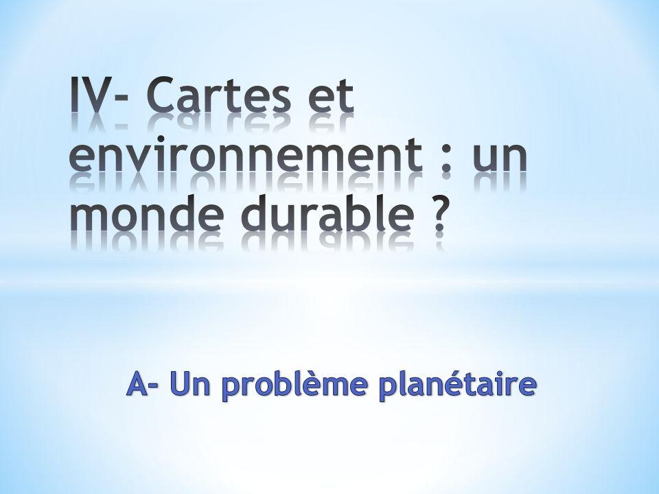 IV- Cartes et environnement : un monde durable