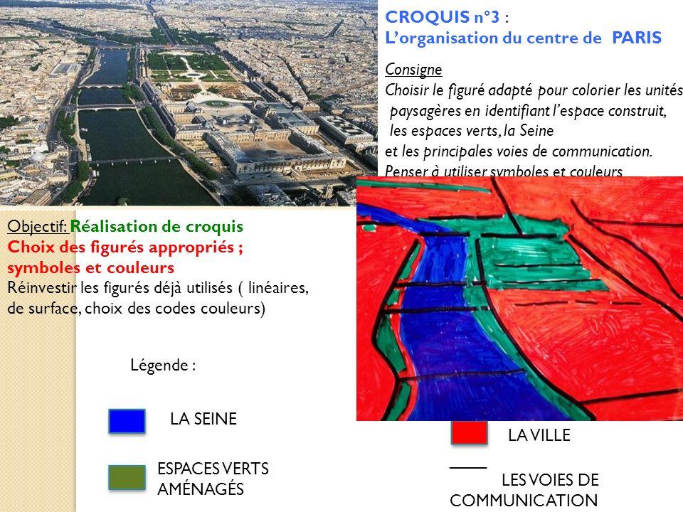 CROQUIS n°3 : L'organisation du centre de PARIS. Consigne. Choisir le figuré adapté pour colorier les unités.
