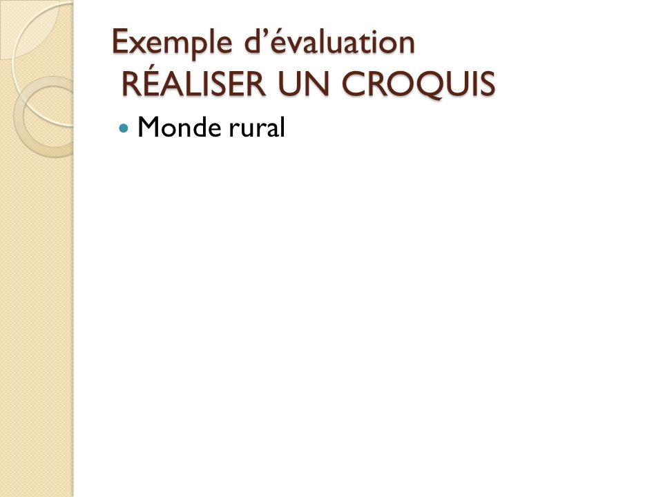 Exemple d'évaluation RÉALISER UN CROQUIS