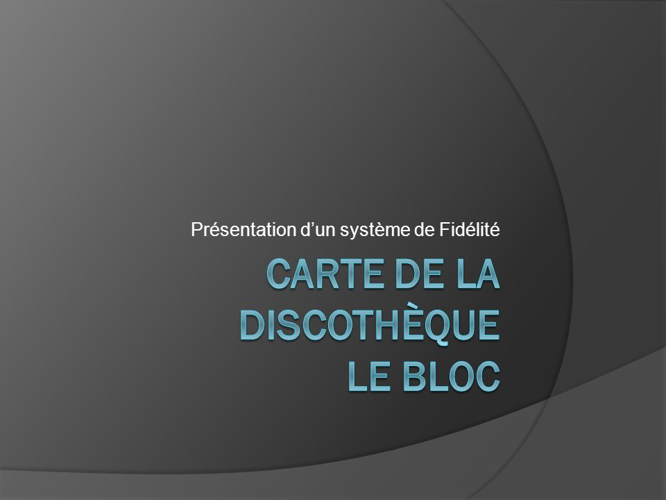 Carte de la discothèque Le Bloc