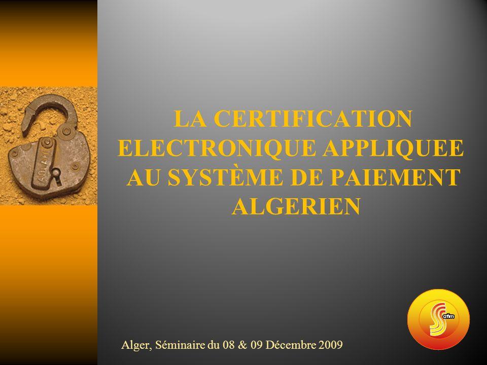LA CERTIFICATION ELECTRONIQUE APPLIQUEE AU SYSTÈME DE PAIEMENT ALGERIEN