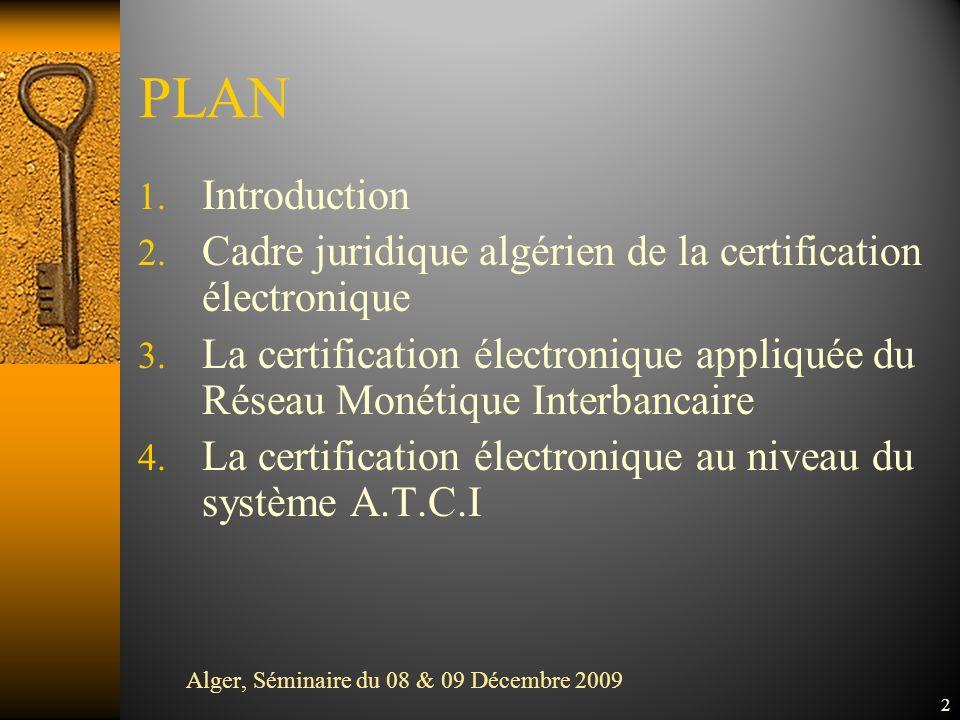 PLAN Introduction. Cadre juridique algérien de la certification électronique.