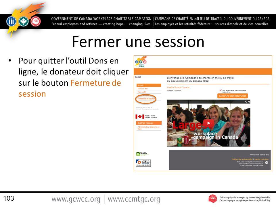 Fermer une session Pour quitter l'outil Dons en ligne, le donateur doit cliquer sur le bouton Fermeture de session.