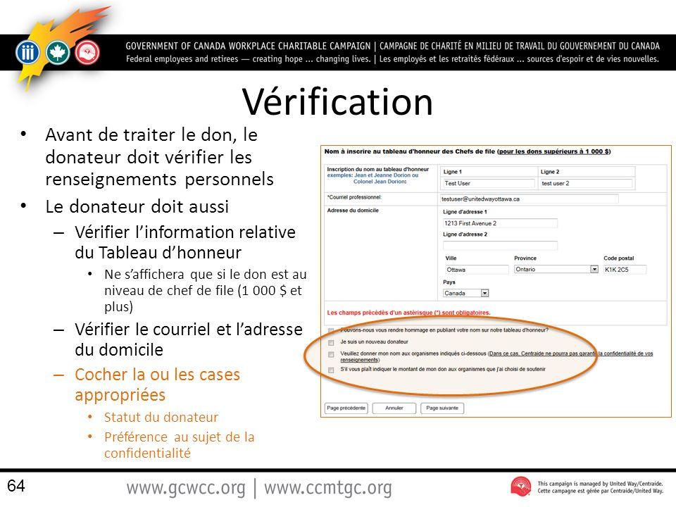 Vérification Avant de traiter le don, le donateur doit vérifier les renseignements personnels. Le donateur doit aussi.