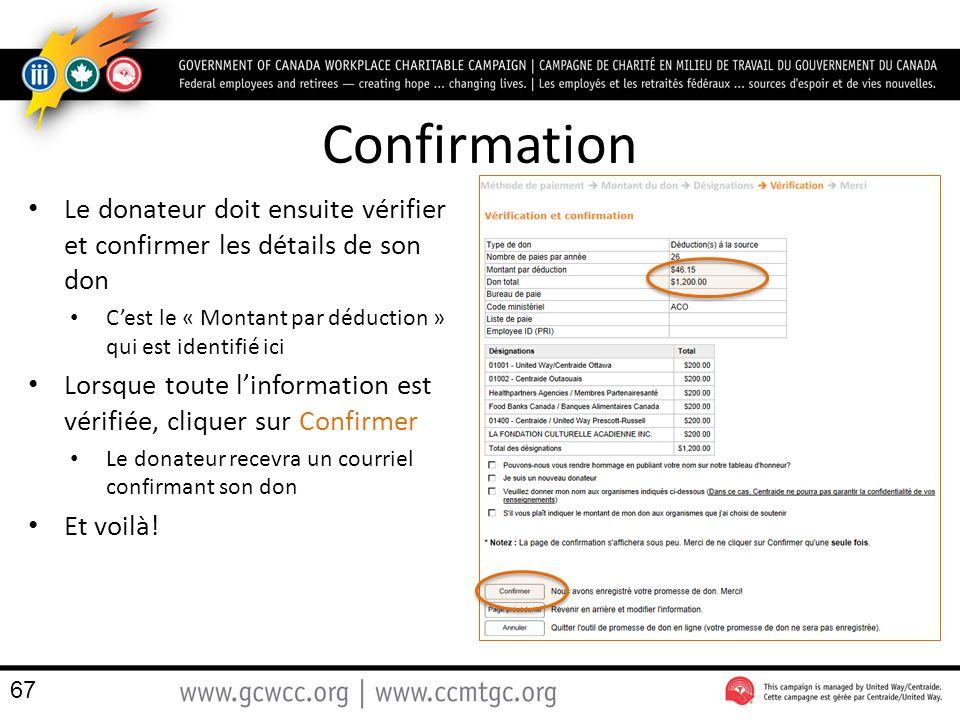 Confirmation Le donateur doit ensuite vérifier et confirmer les détails de son don. C'est le « Montant par déduction » qui est identifié ici.
