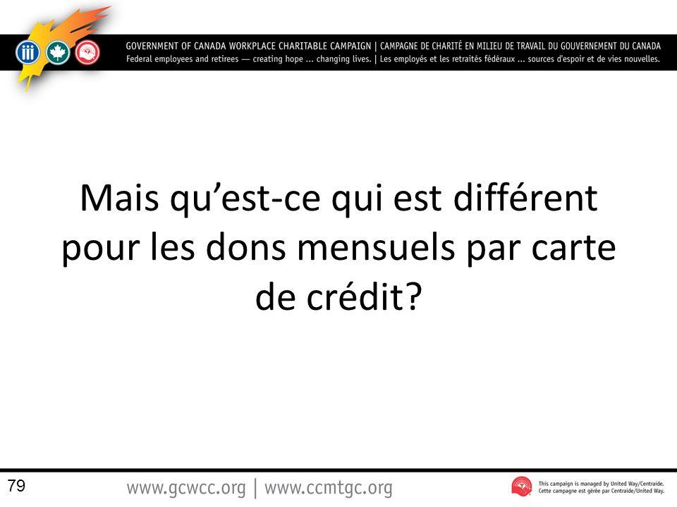 Mais qu'est-ce qui est différent pour les dons mensuels par carte de crédit