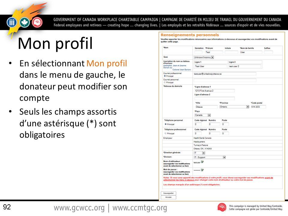 Mon profil En sélectionnant Mon profil dans le menu de gauche, le donateur peut modifier son compte.