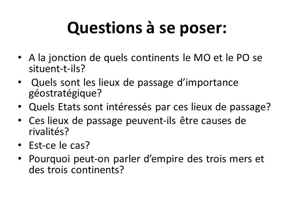 Questions à se poser: A la jonction de quels continents le MO et le PO se situent-t-ils