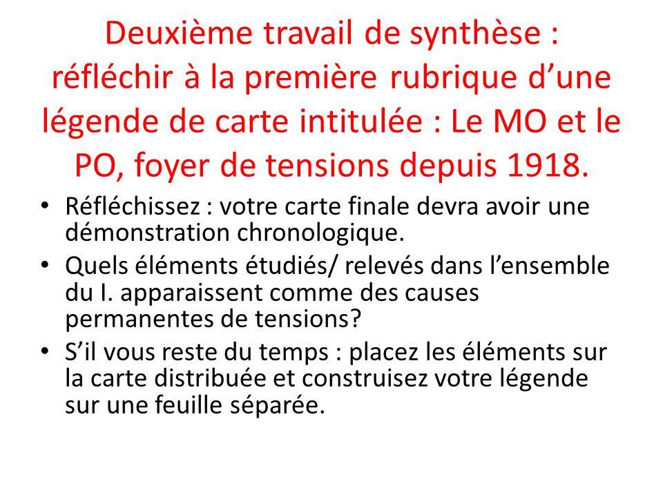 Deuxième travail de synthèse : réfléchir à la première rubrique d'une légende de carte intitulée : Le MO et le PO, foyer de tensions depuis 1918.