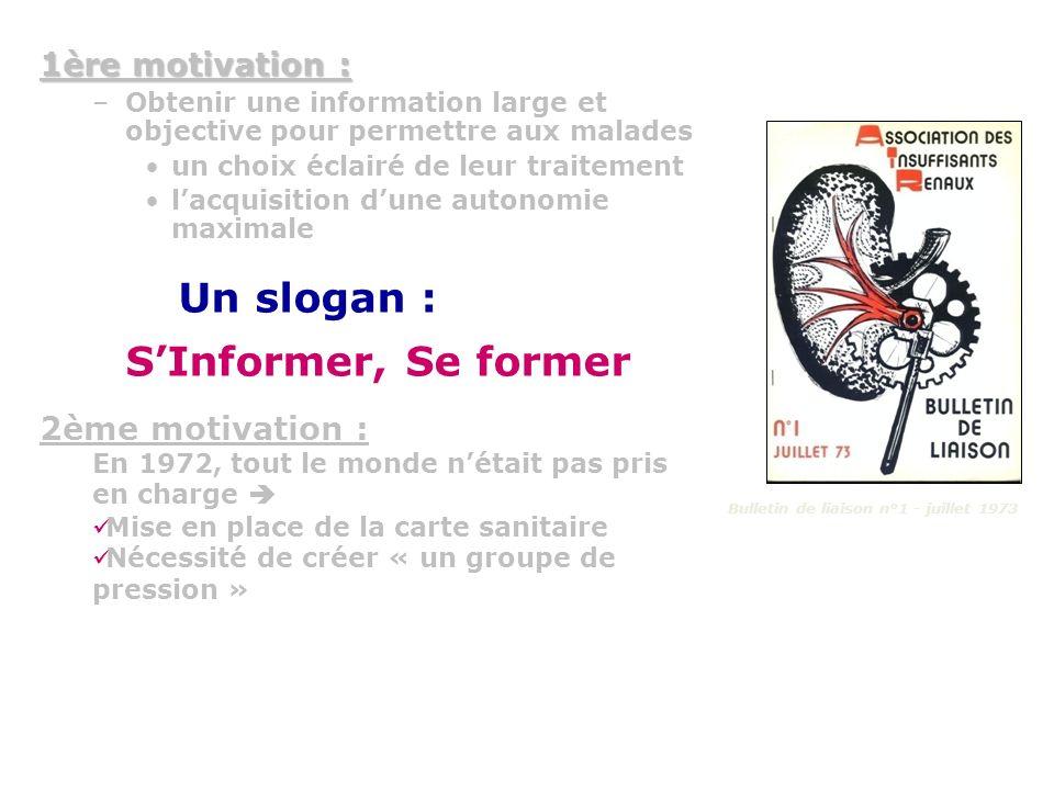 Un slogan : S'Informer, Se former 1ère motivation : 2ème motivation :