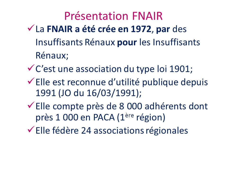 Présentation FNAIR La FNAIR a été crée en 1972, par des