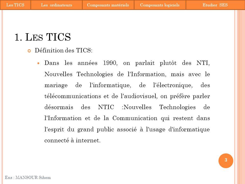 1. Les TICS Définition des TICS: