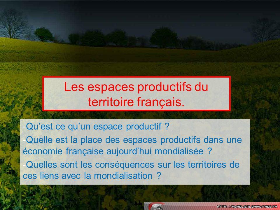 Les espaces productifs du territoire français.