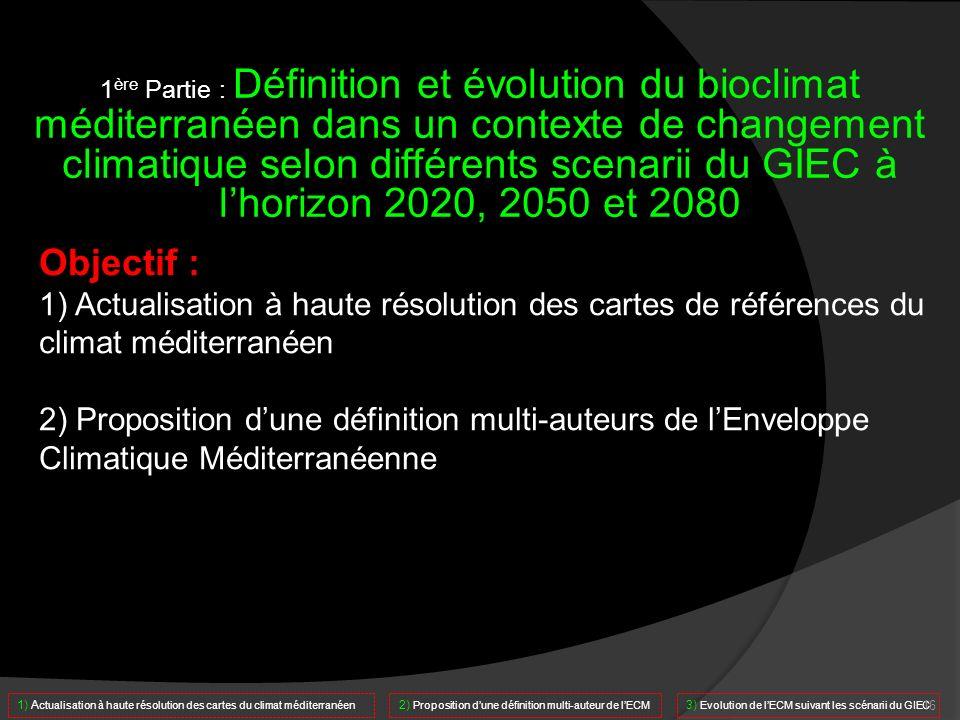 1ère Partie : Définition et évolution du bioclimat méditerranéen dans un contexte de changement climatique selon différents scenarii du GIEC à l'horizon 2020, 2050 et 2080
