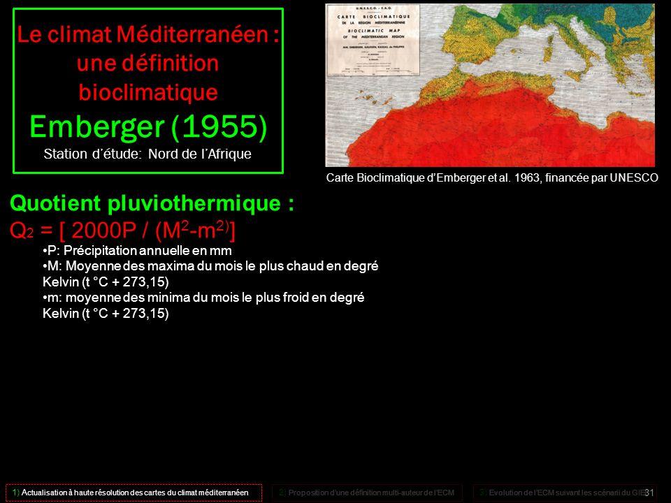 Le climat Méditerranéen : une définition bioclimatique Emberger (1955) Station d'étude: Nord de l'Afrique