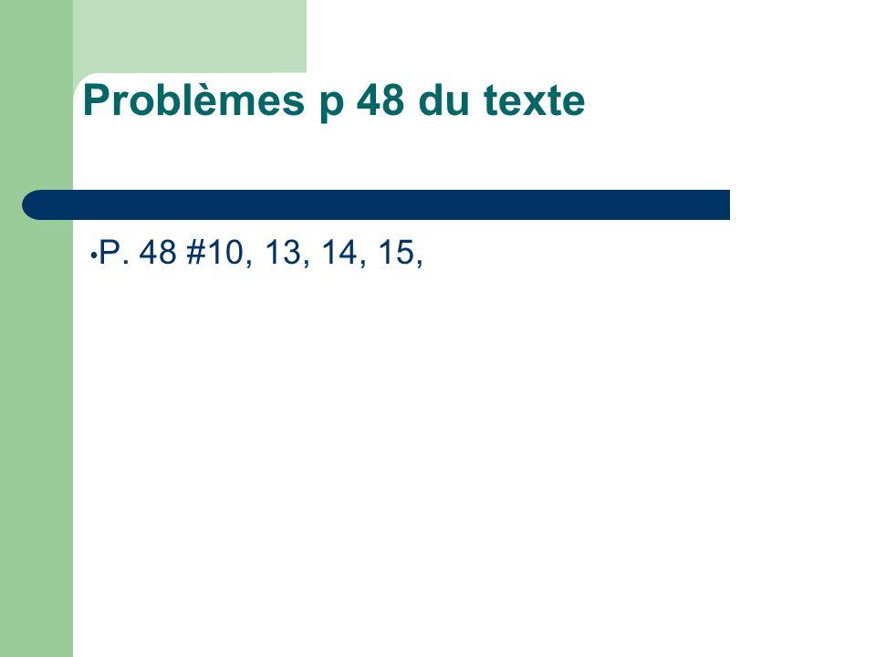 Problèmes p 48 du texte P. 48 #10, 13, 14, 15,