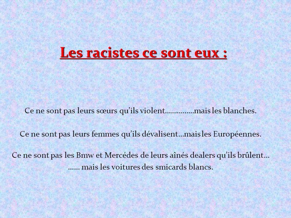 Les racistes ce sont eux :