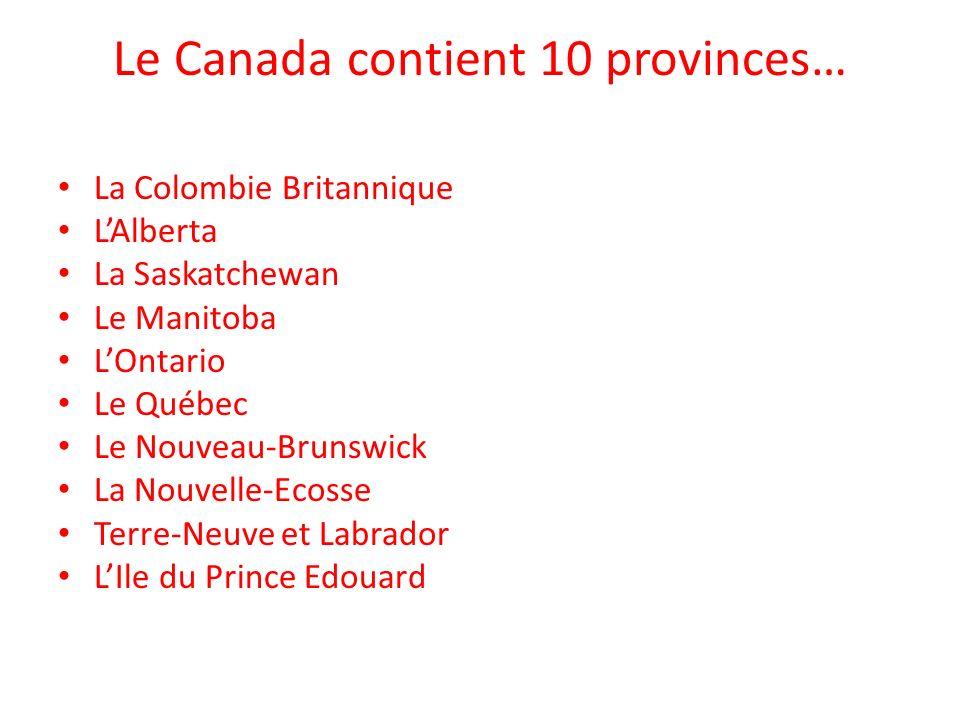 Le Canada contient 10 provinces…