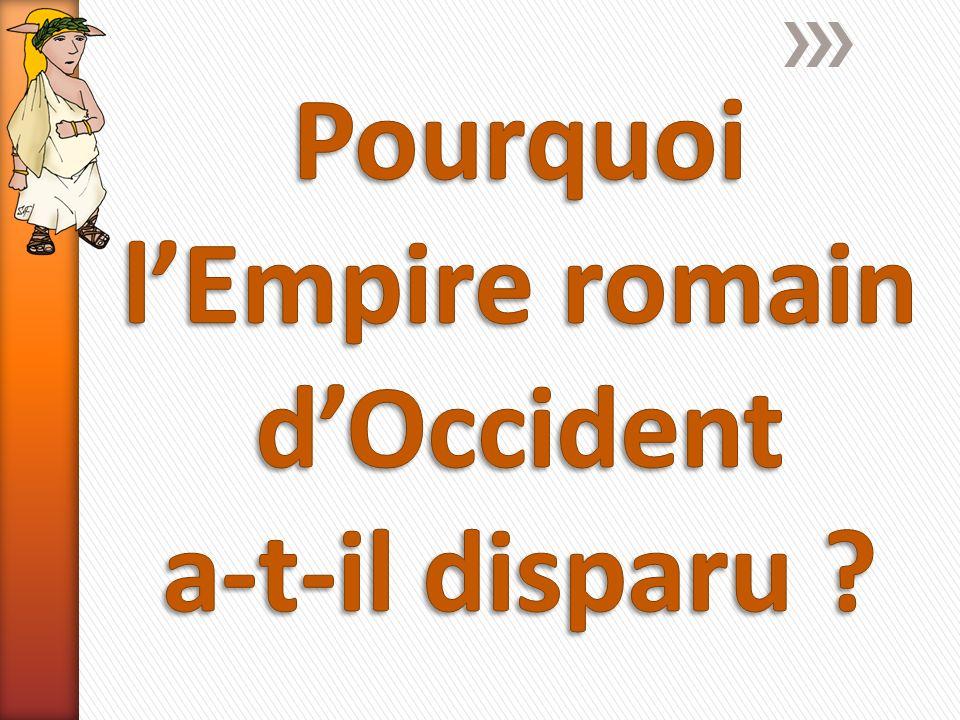 Pourquoi l'Empire romain d'Occident a-t-il disparu