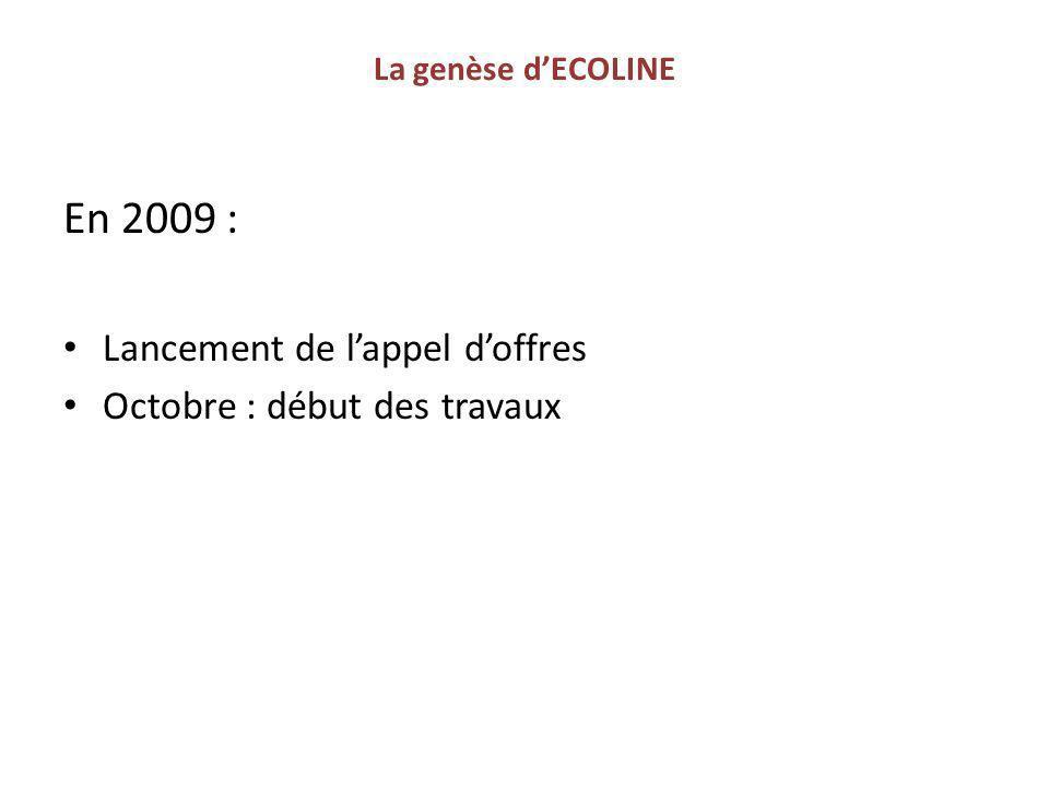 En 2009 : Lancement de l'appel d'offres Octobre : début des travaux