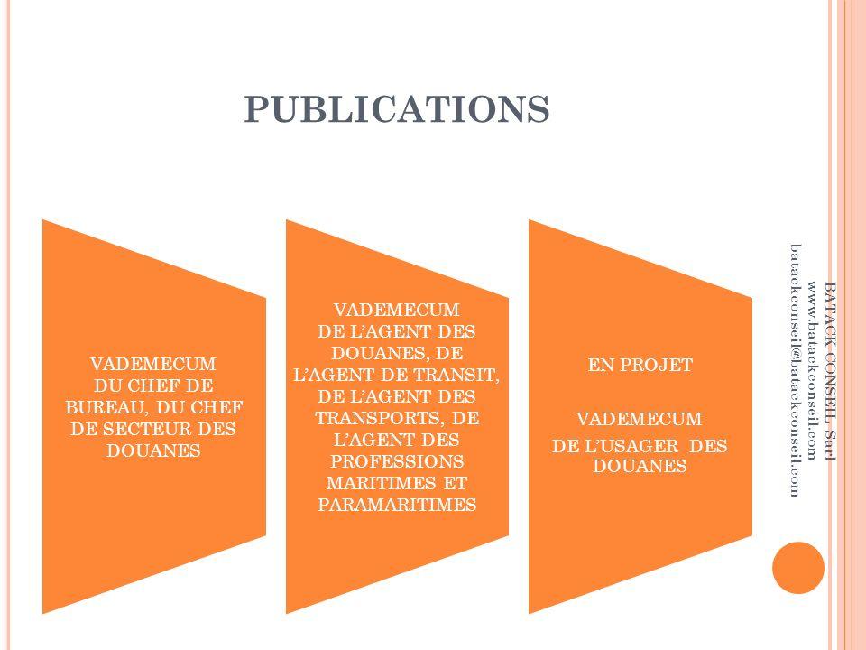 PUBLICATIONS VADEMECUM. DU CHEF DE BUREAU, DU CHEF DE SECTEUR DES DOUANES.