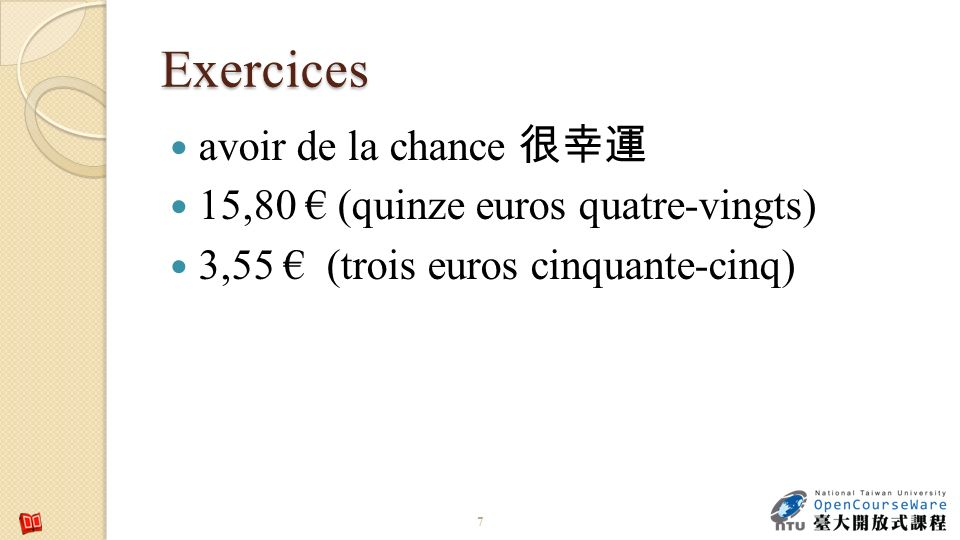Exercices avoir de la chance 很幸運 15,80 € (quinze euros quatre-vingts)