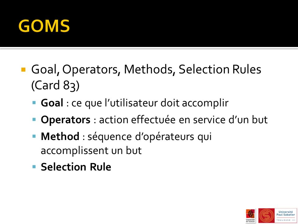 GOMS Goal, Operators, Methods, Selection Rules (Card 83)