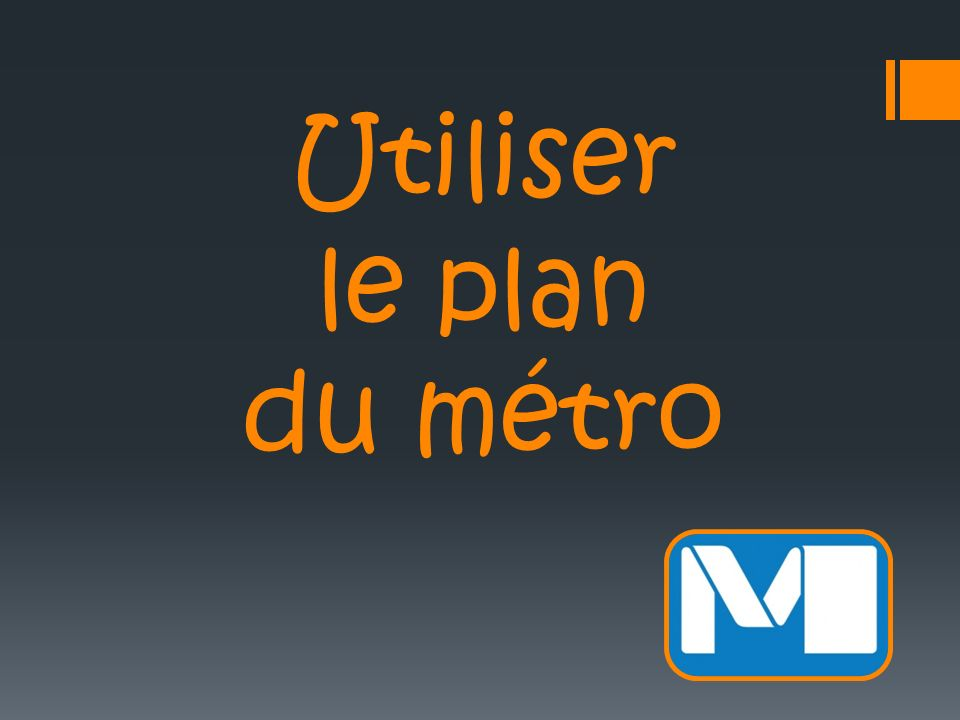 Utiliser le plan du métro
