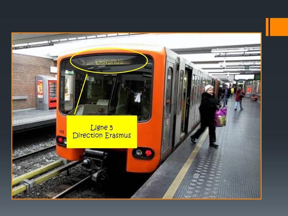 Ligne 5 Direction Erasmus