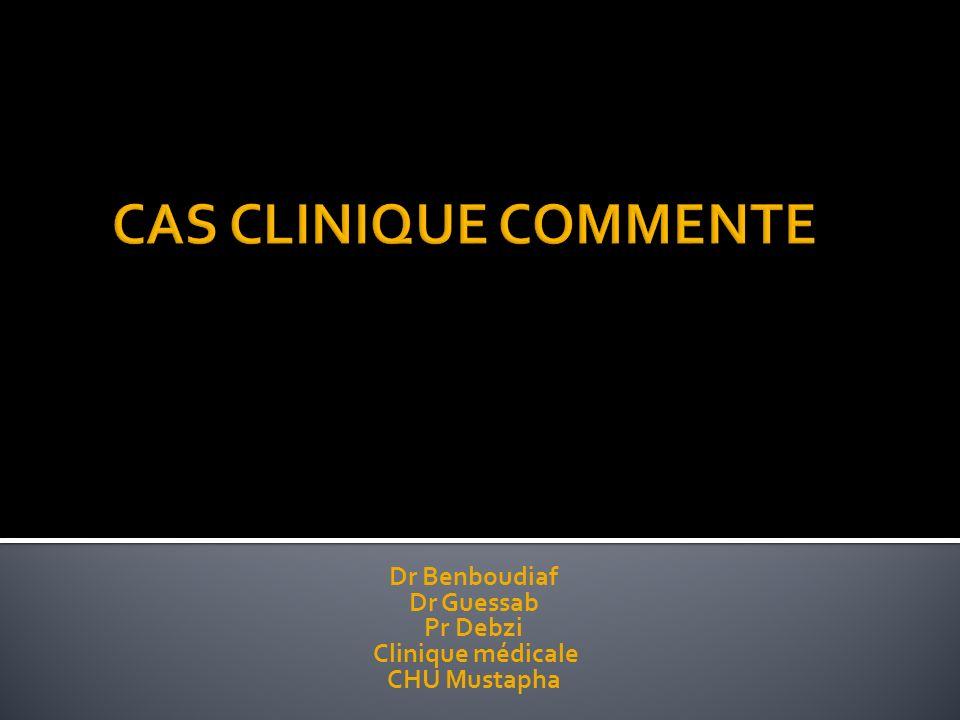 Dr Benboudiaf Dr Guessab Pr Debzi Clinique médicale CHU Mustapha