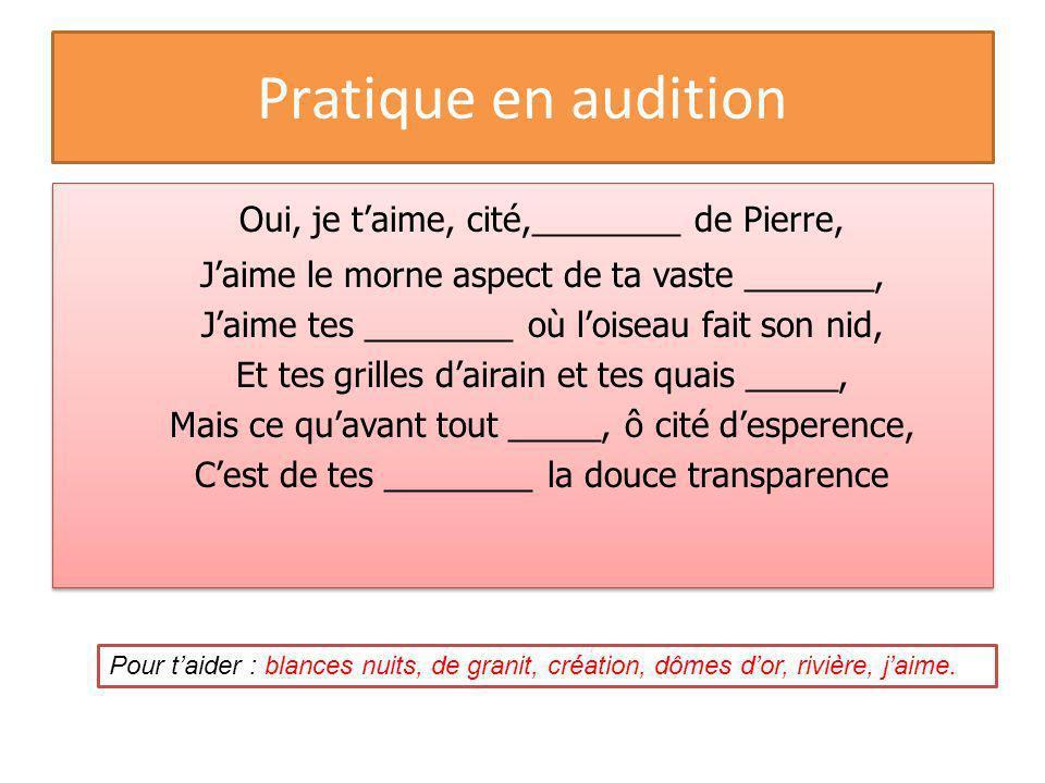 Pratique en audition Oui, je t'aime, cité,________ de Pierre,