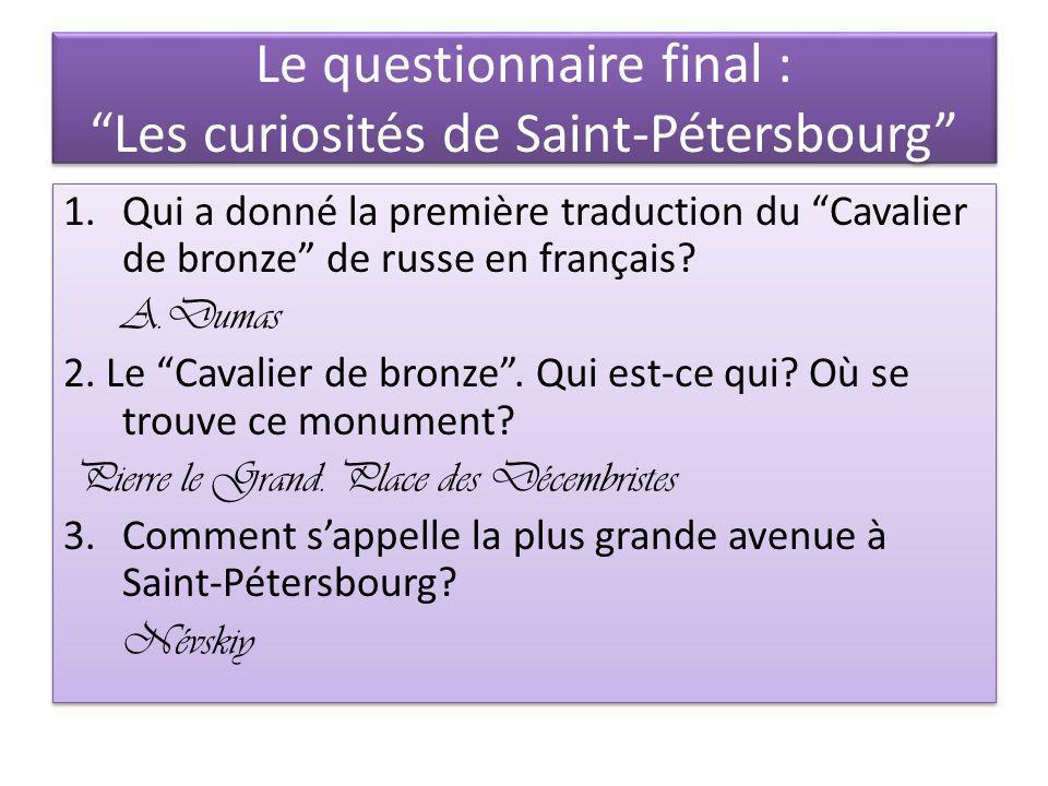 Le questionnaire final : Les curiosités de Saint-Pétersbourg