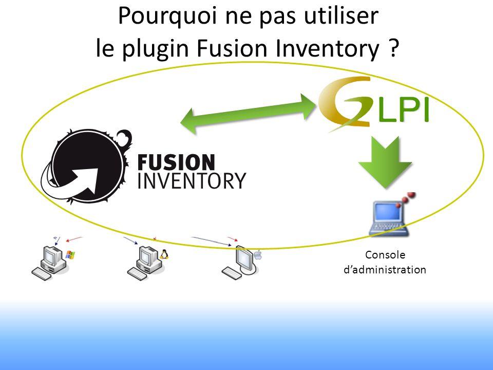 Pourquoi ne pas utiliser le plugin Fusion Inventory