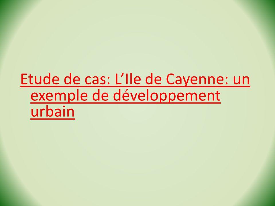 Etude de cas: L'Ile de Cayenne: un exemple de développement urbain