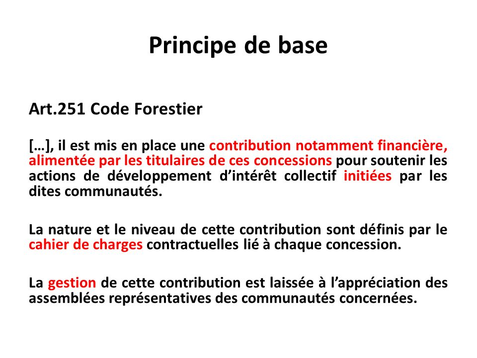 Principe de base Art.251 Code Forestier