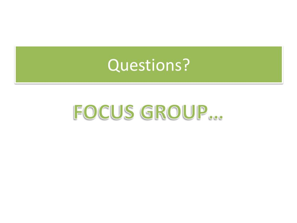 Questions FOCUS GROUP…