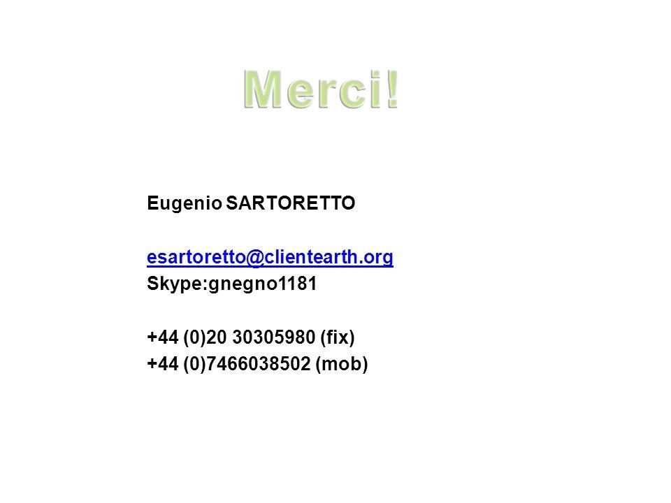 Merci! Eugenio SARTORETTO esartoretto@clientearth.org Skype:gnegno1181