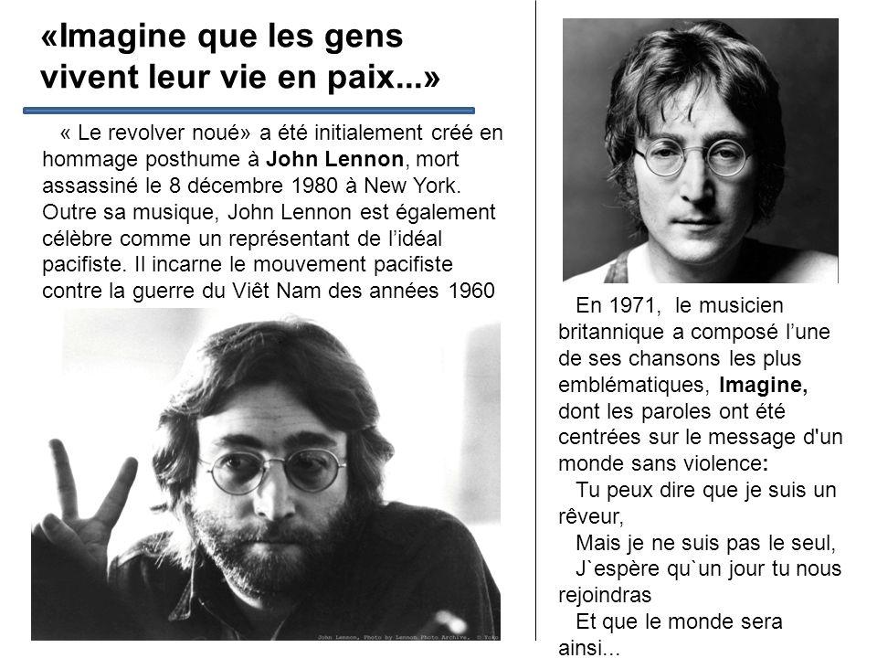 «Imagine que les gens vivent leur vie en paix...»