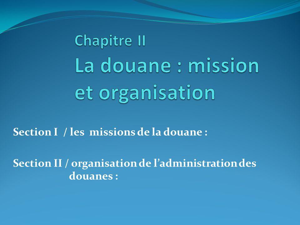 Chapitre II La douane : mission et organisation