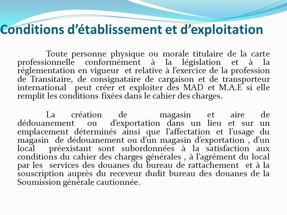 Conditions d'établissement et d'exploitation