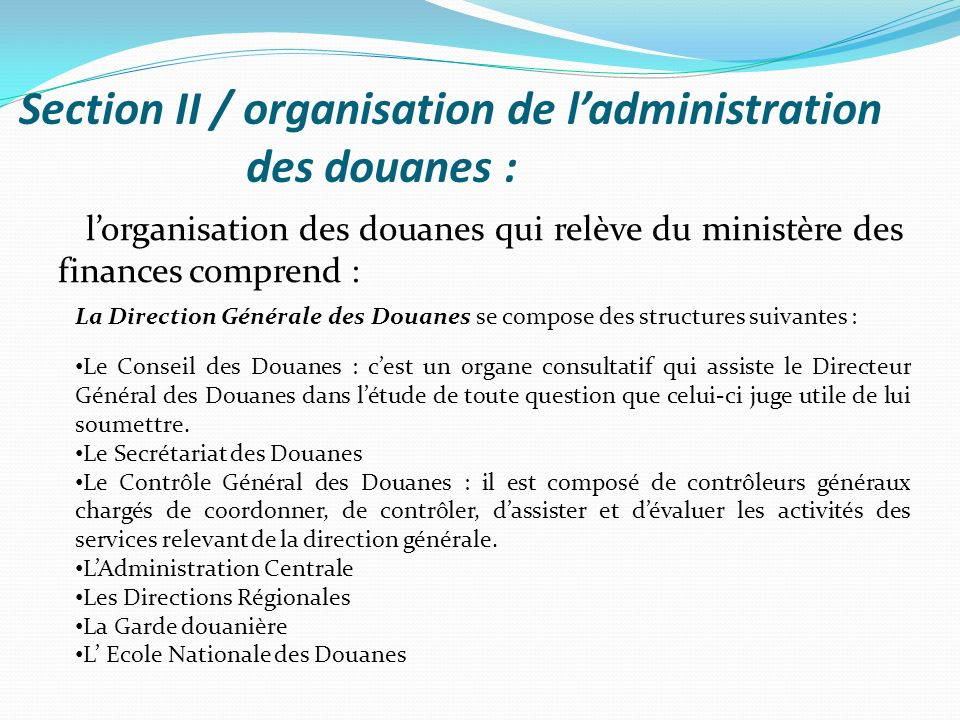 Section II / organisation de l'administration des douanes :