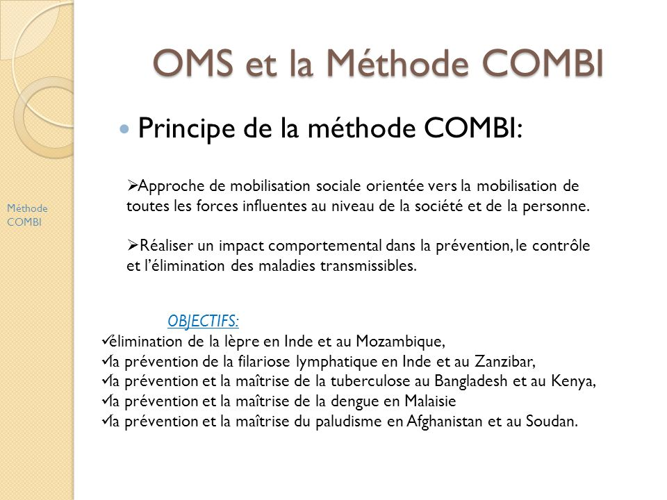OMS et la Méthode COMBI Principe de la méthode COMBI: