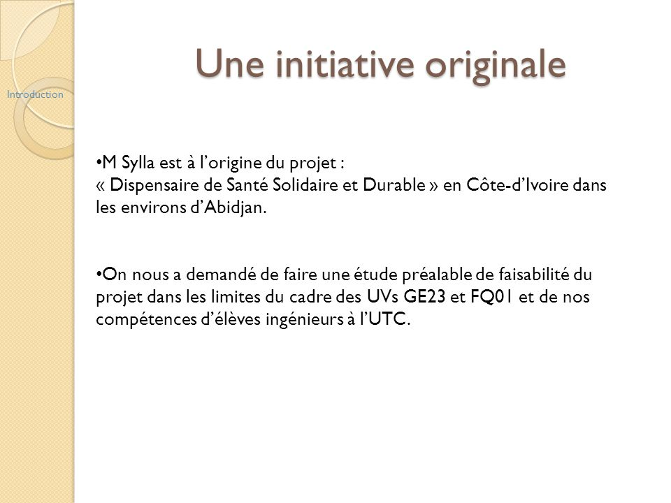 Une initiative originale