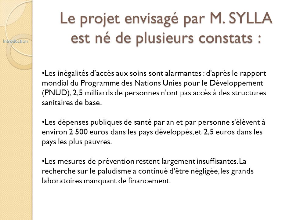 Le projet envisagé par M. SYLLA est né de plusieurs constats :